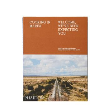 Cooking in Marfa. Welcome, We've Been Expecting You
